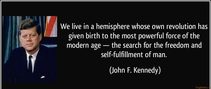 quote-we-live-in-a-hemisphere-whose-own-revolution-has-given-birth-to-the-most-powerful-force-of-the-john-f-kennedy-320223